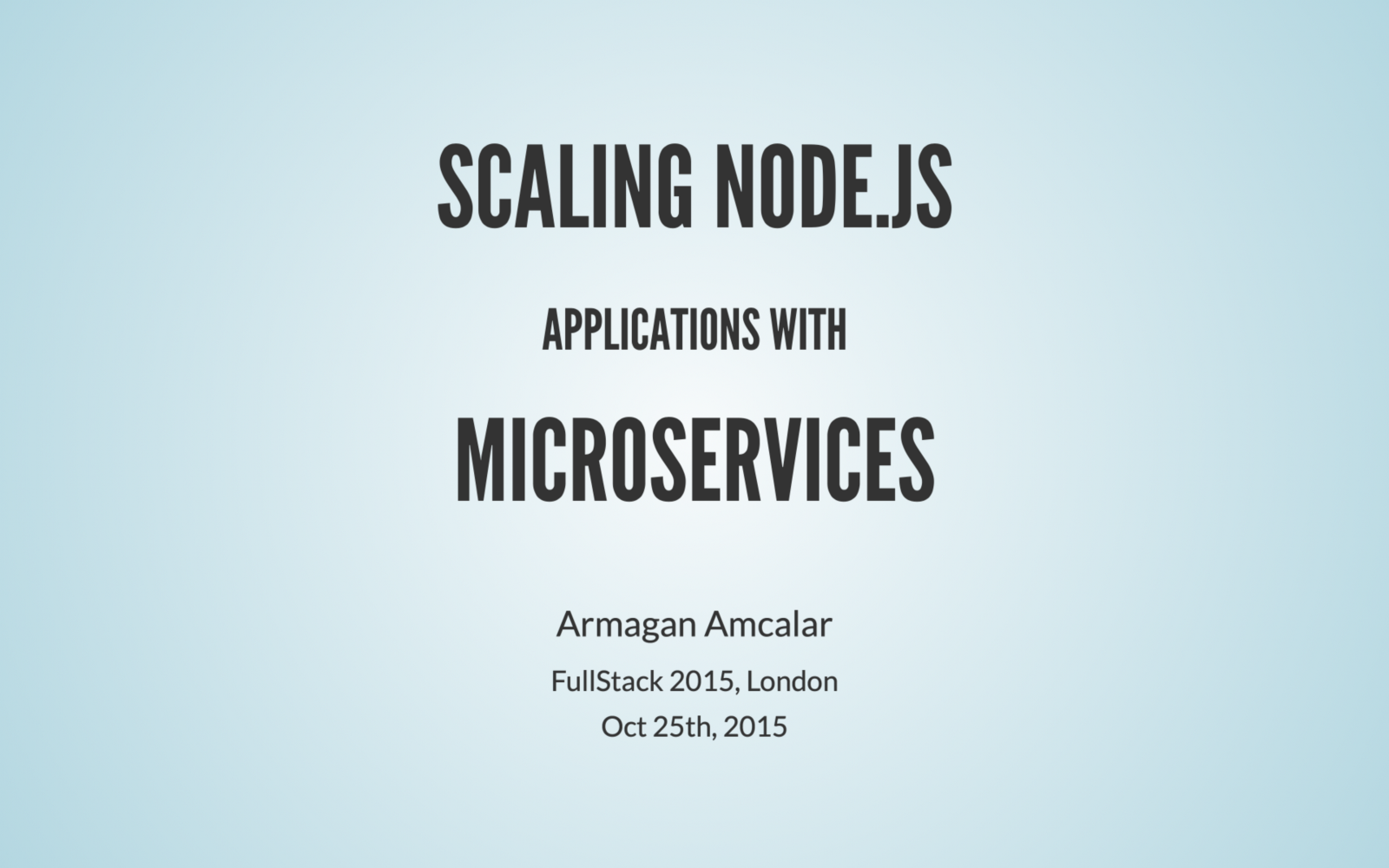 Scaling Nodejs Applications With Microservices Armaan Amcalar