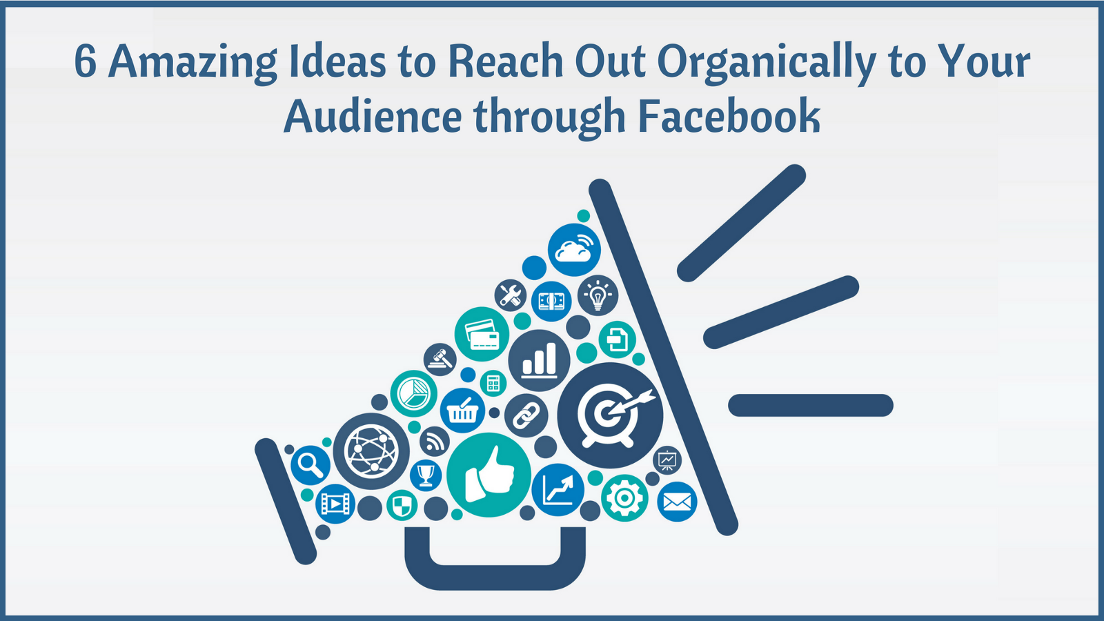 6 Amazing Ideas to Reach Out Organically to Your Audience through ...