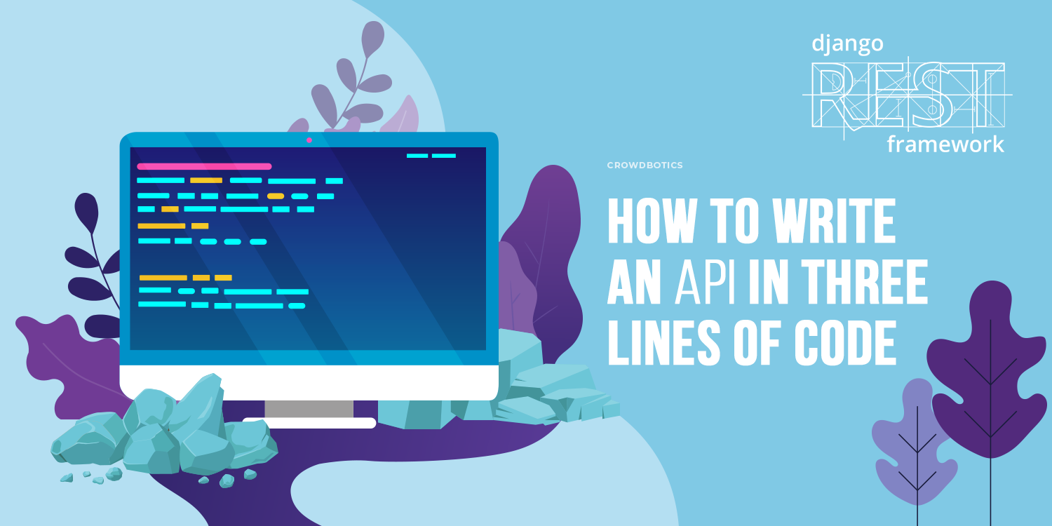 How to write an API in 3 lines of code with Django REST framework