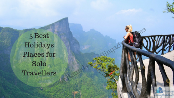 5 Best Holidays Places for Solo Travellers