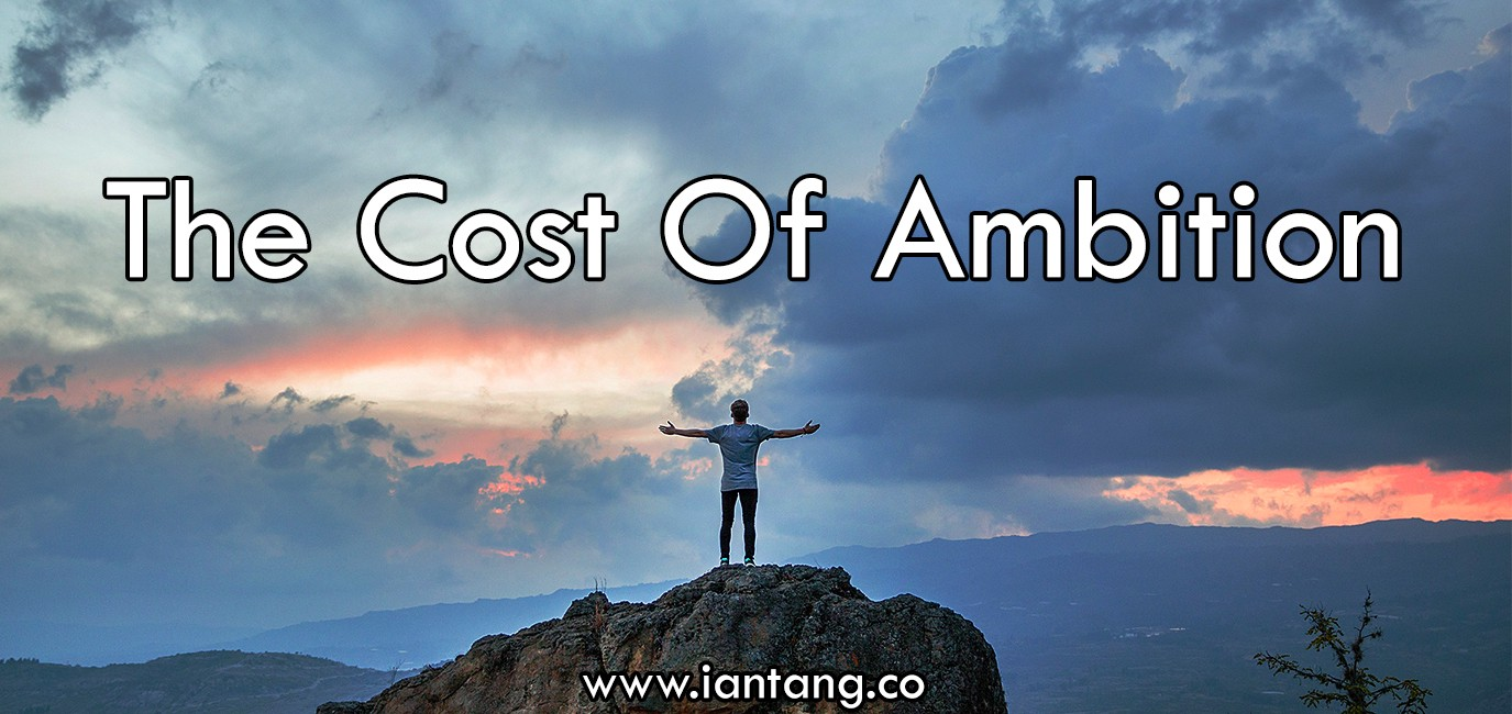 The Cost Of Ambition – Ian Tan...
