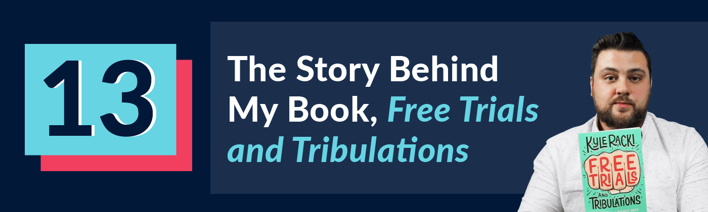 "The Story Behind My Book, ""Free Trials and Tribulations"""