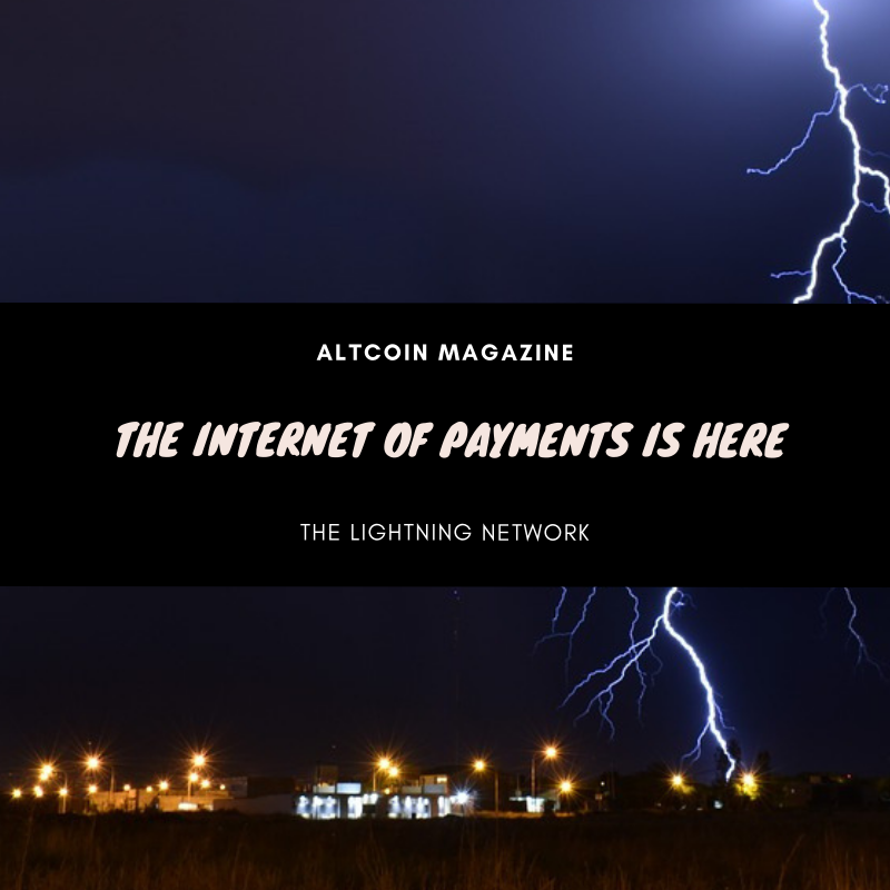 The Internet of Payments is here: The Lightning Network