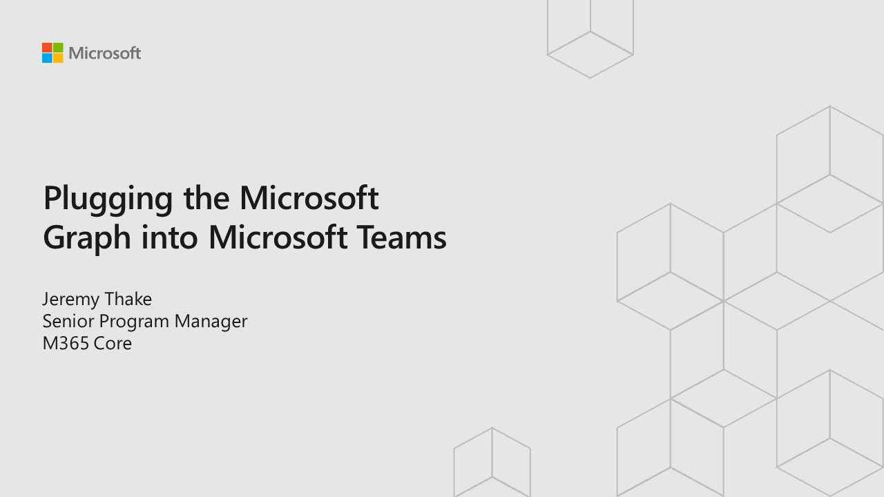 Plugging The Microsoft Graph Into Microsoft Teams At Office 365 Redmond