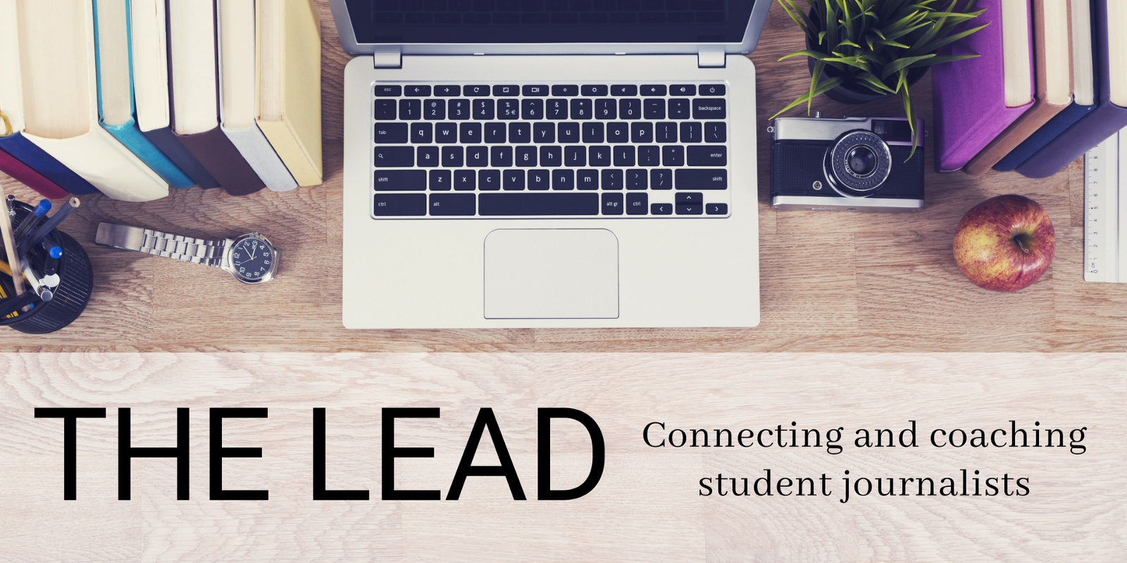 welcome to the lead a newsletter for student journalists