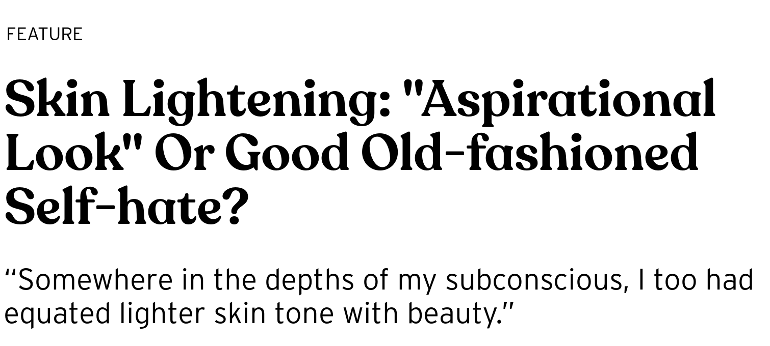 """Skin Lightening: """"Aspirational Look"""" Or Good Old-fashioned ..."""