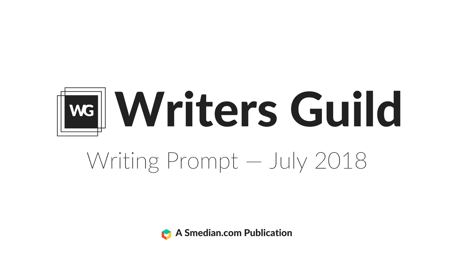 writers guild writing prompt july 2018 writers guild medium