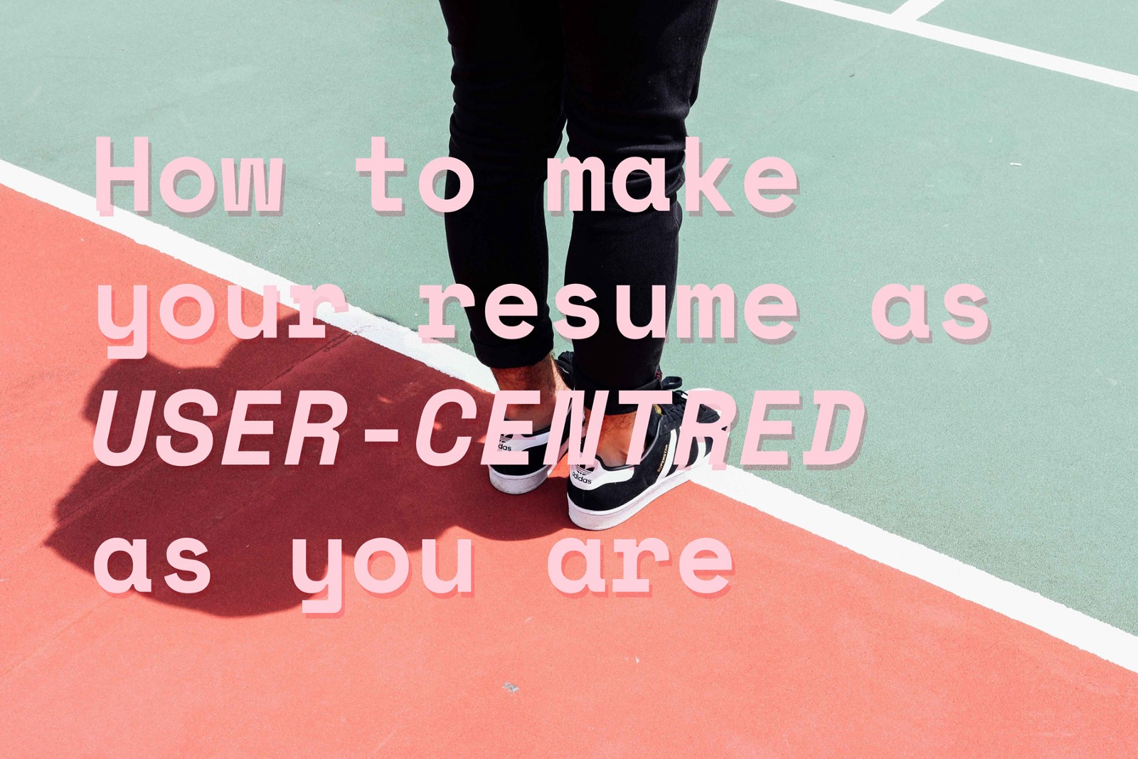 How To Make Your Resume As User Centred As You Are Ux Planet