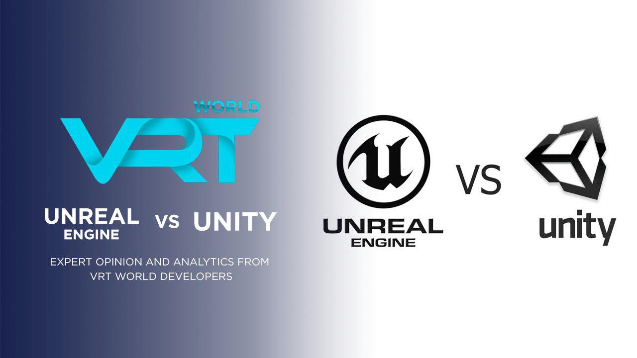 d84307449a6 Unreal Engine vs Unity. Expert opinion and analytics from VRT World  developer