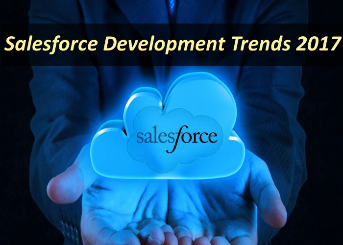 Latest Salesforce Development Trends of 2017 You Need To Know