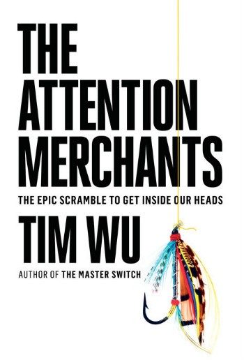 Best books on the impact of technology on society startup grind the attention merchants the epic scramble to get inside our heads by tim wu fandeluxe Choice Image