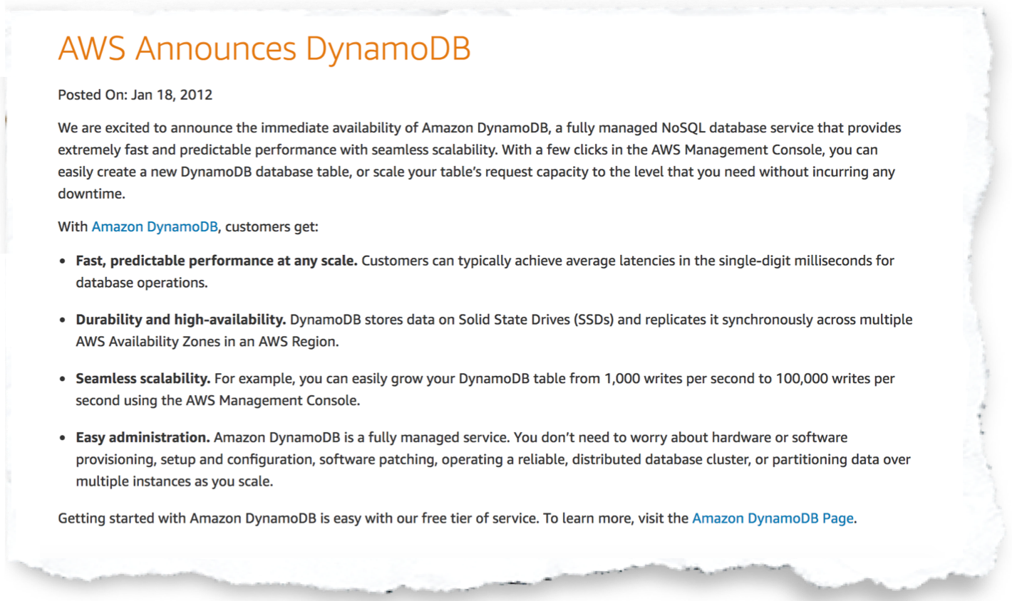 In 2012, AWS announced the availability of DynamoDB as a fully managed  NoSQL data service to customers with the promise of seamless scalability.