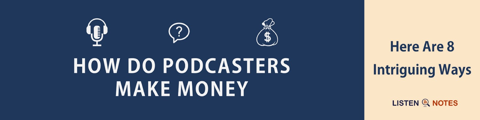 How Do Podcasts Make Money in 2019? Here Are 8 Intriguing Ways