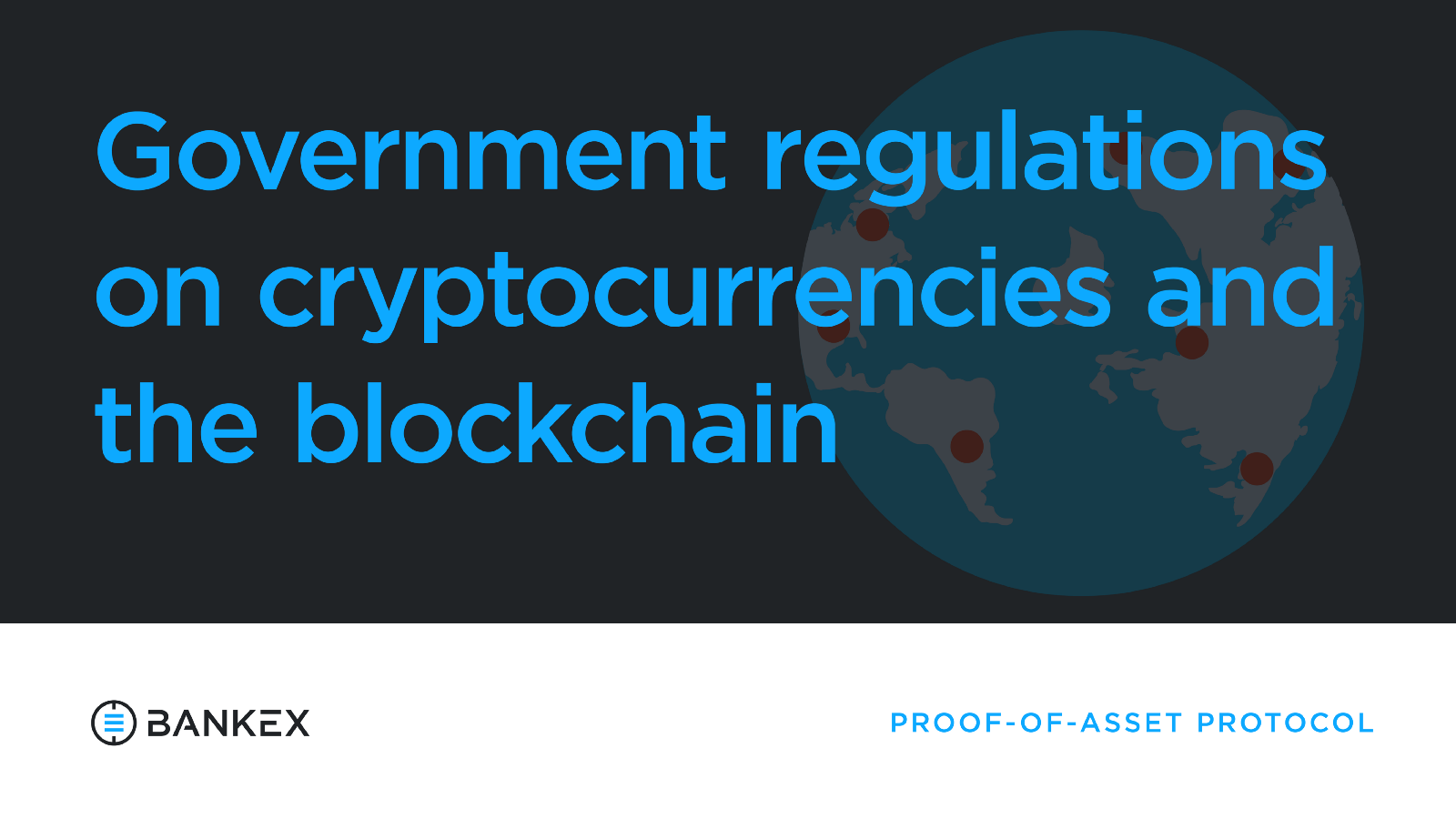 What Do You Know About Government Regulations On Cryptocurrencies And The Blockchain Technology