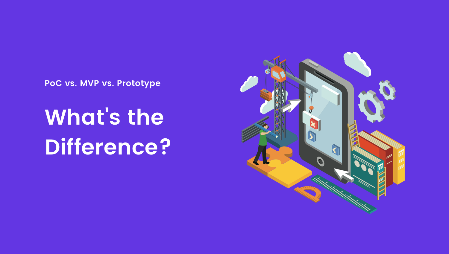 poc vs prototype vs mvp what s the difference checkmate