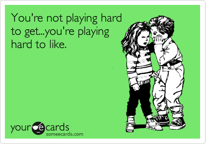 when to stop playing hard to get