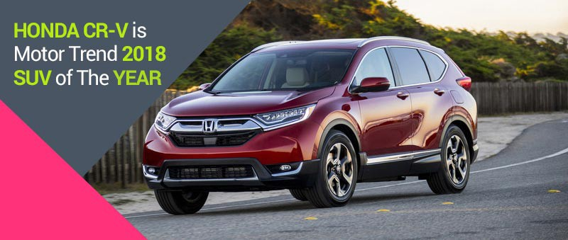 Honda CR-V is Motor Trend 2018 SUV of The Year