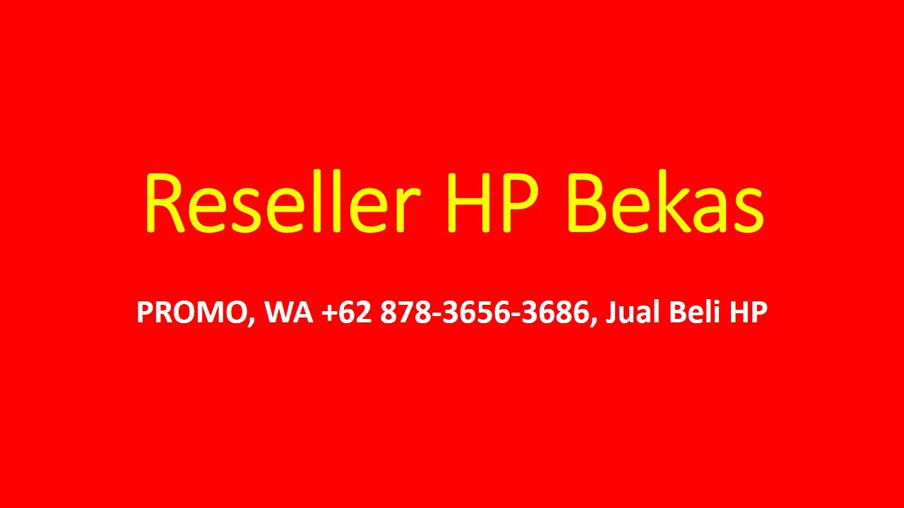 Promo Wa 62 878 3656 3686 Jual Beli Hp Supplier Hp Bekas Medium