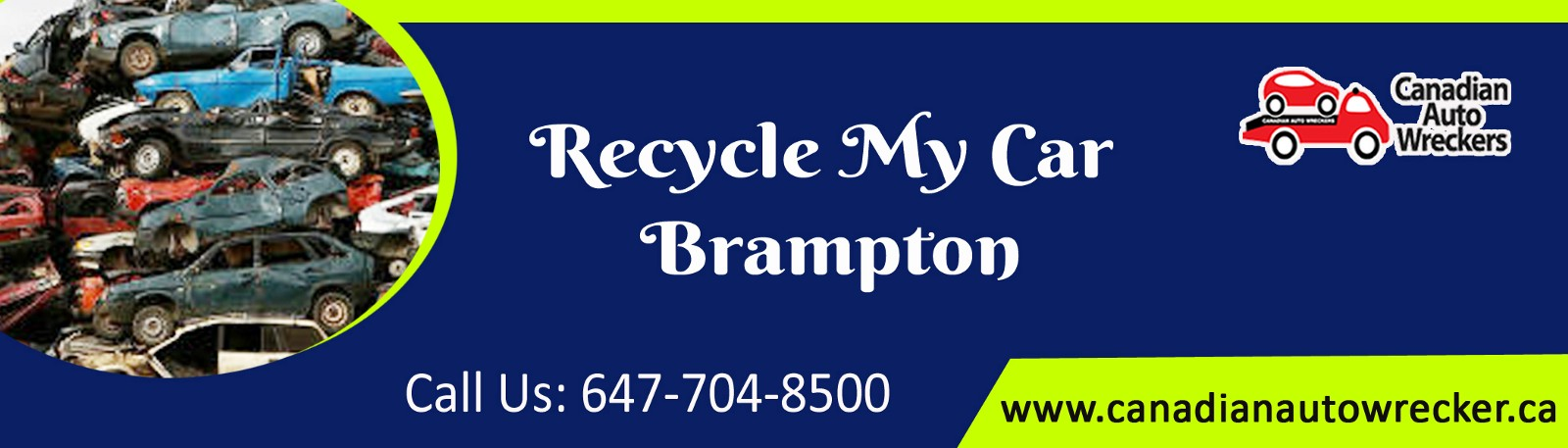 Where to Recycle My Car Brampton to make reuse of my car particles?