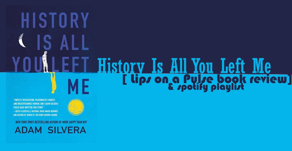 History Is All You Left Me By Adam Silvera 7499582 Ejobnetfo