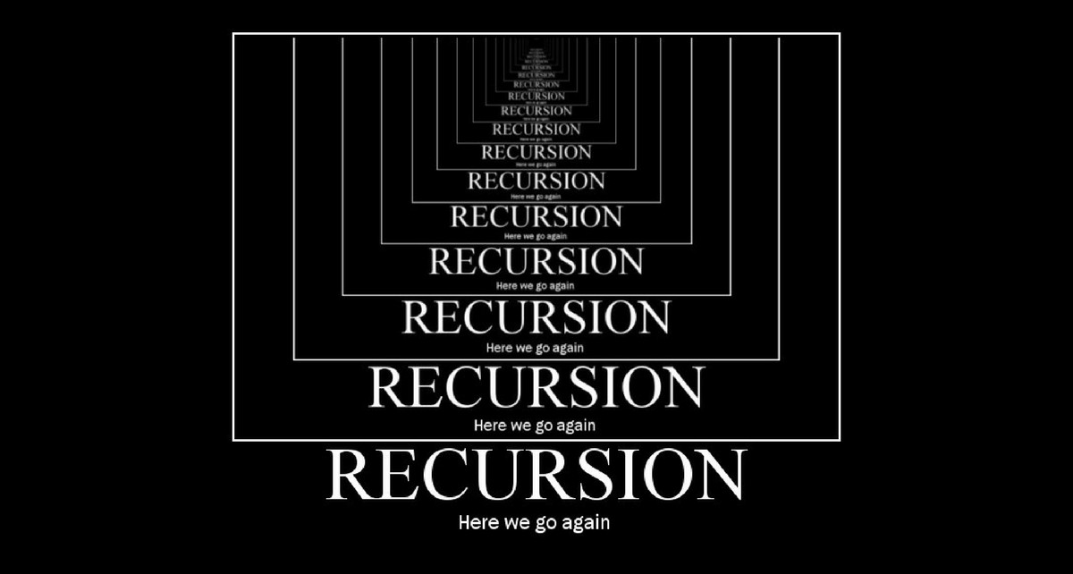 Recursion recursively again and again and again and ...
