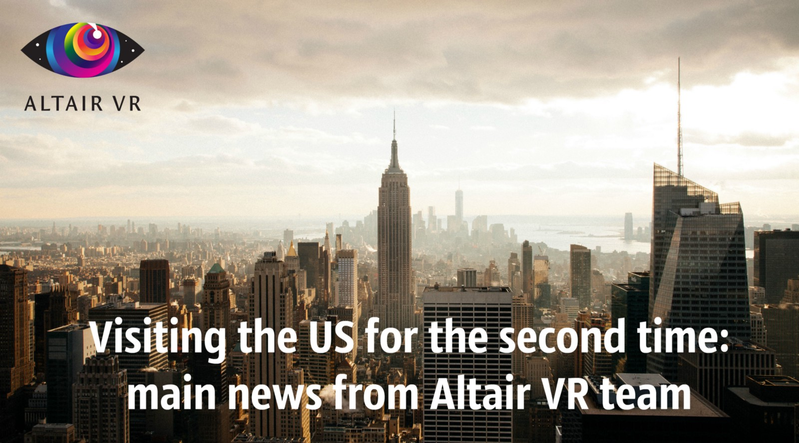 775576a623 Visiting the US for the second time  main news from Altair VR team