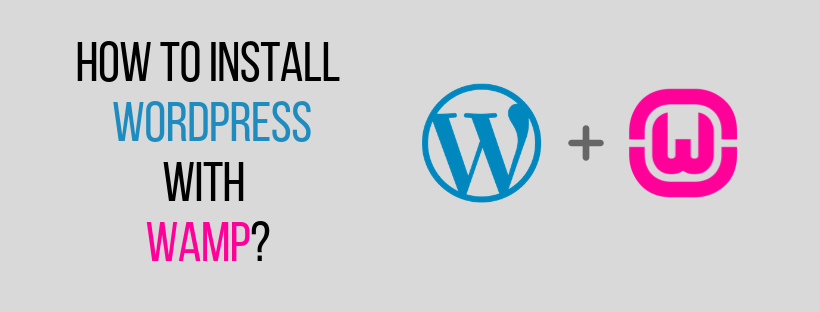 How to install Wordpress with WAMP? – Tiberiu Oprea – Medium