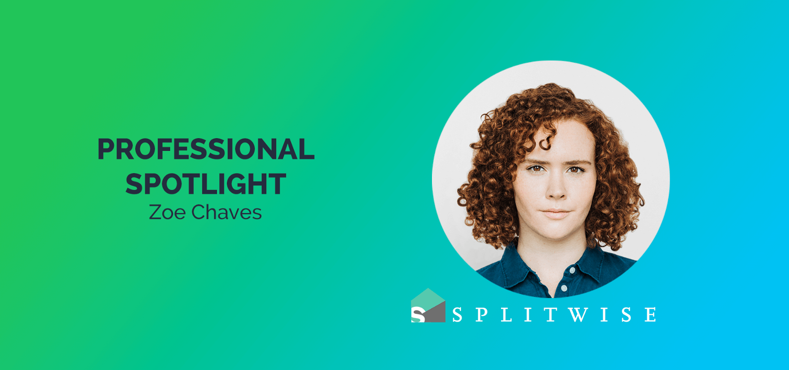 Professional Spotlight Zoe Chaves Of Splitwise Productcoalitioncom