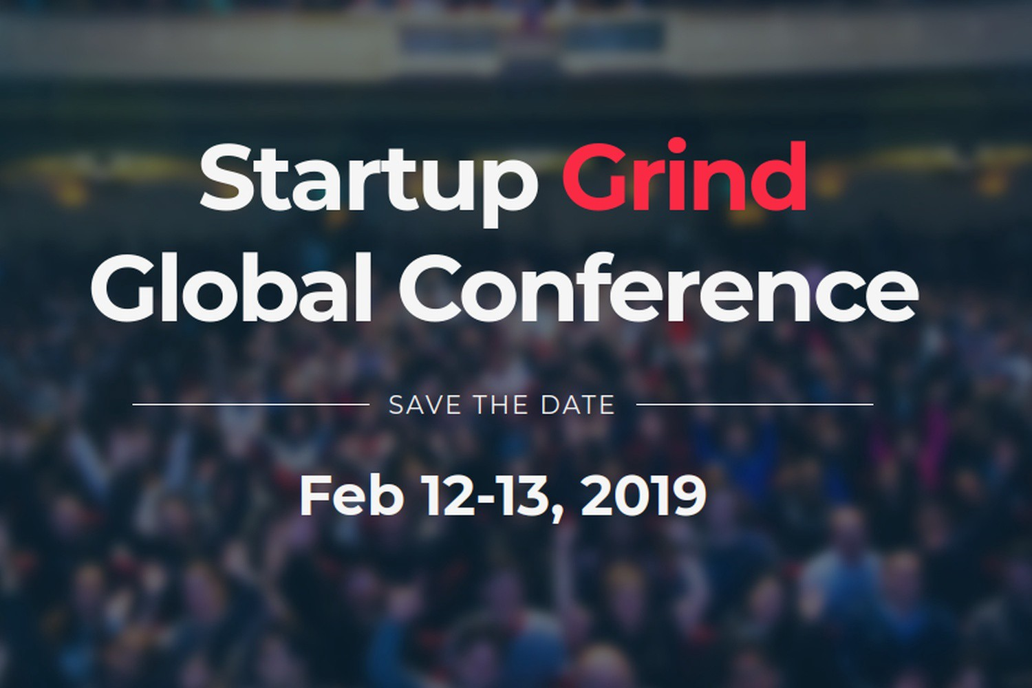 Why Not To Attend Startup Grind Global Conference 2019