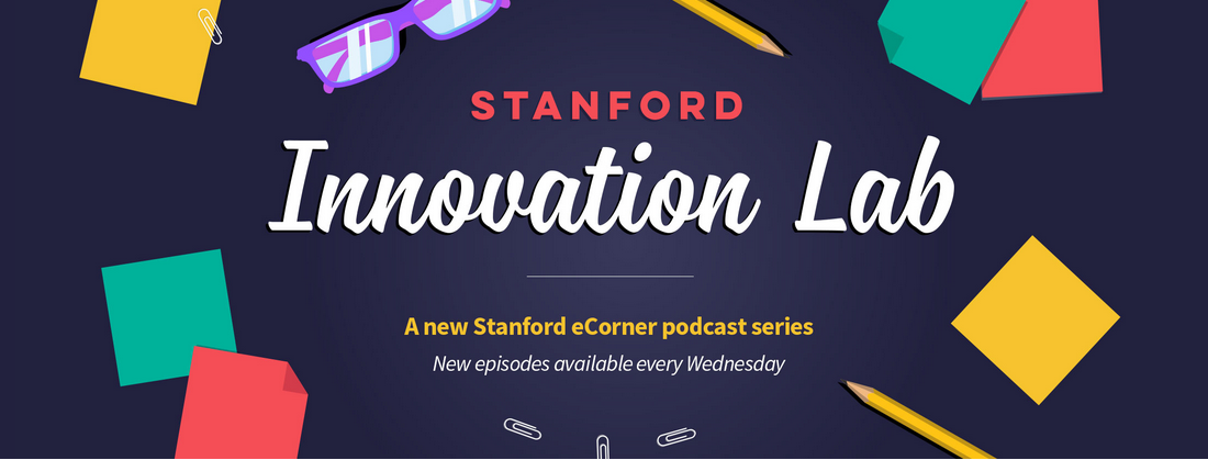 "New Stanford Innovation Lab podcast series — Episode 1: Succeed by Failing ""Ferrari Fast"""
