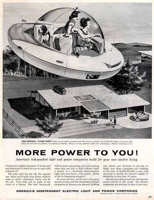 """Your Personal Flying Carpet…Take off and land anywhere; no parking problems. Plug into any electric socket for recharging. They're working in it!"" America's Independent Power and Light Companies, 1959."