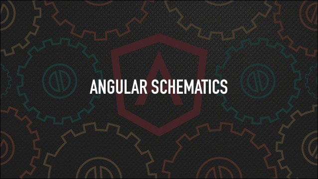 Effective automated scaffolding with Angular Schematics