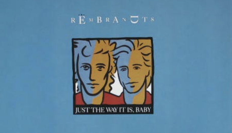 The Rembrants Album Cover: That's Just The Way It Is Baby
