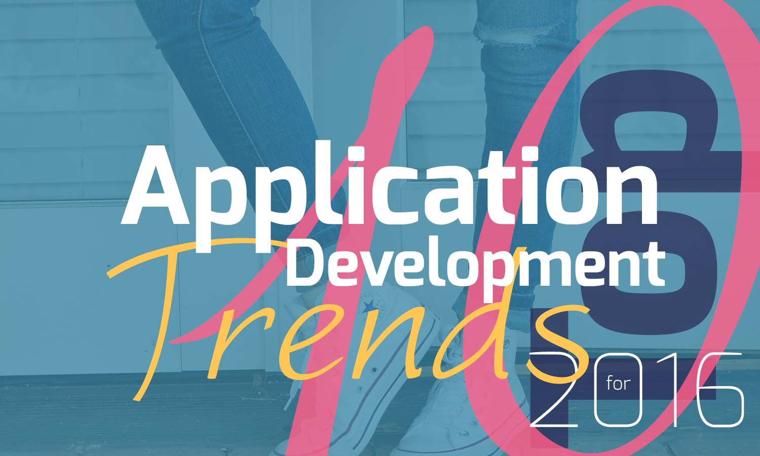 Top 10 Application Development Trends for 2016 – DDI