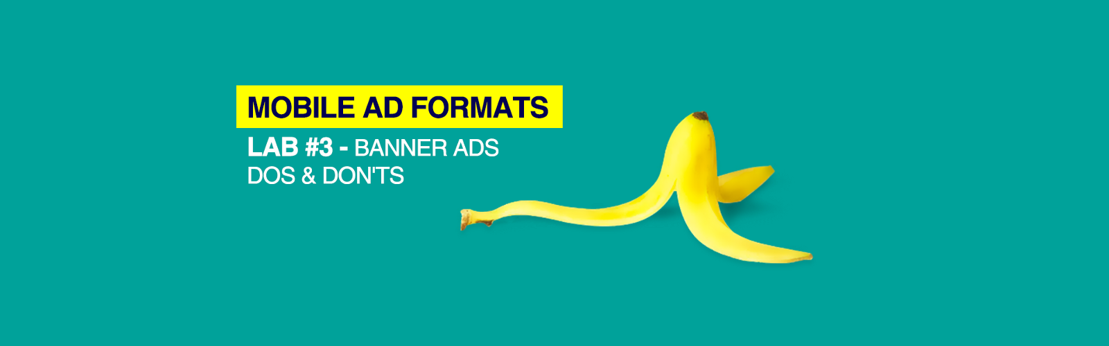 mobile ad formats lab 3 banner ads dos and don ts