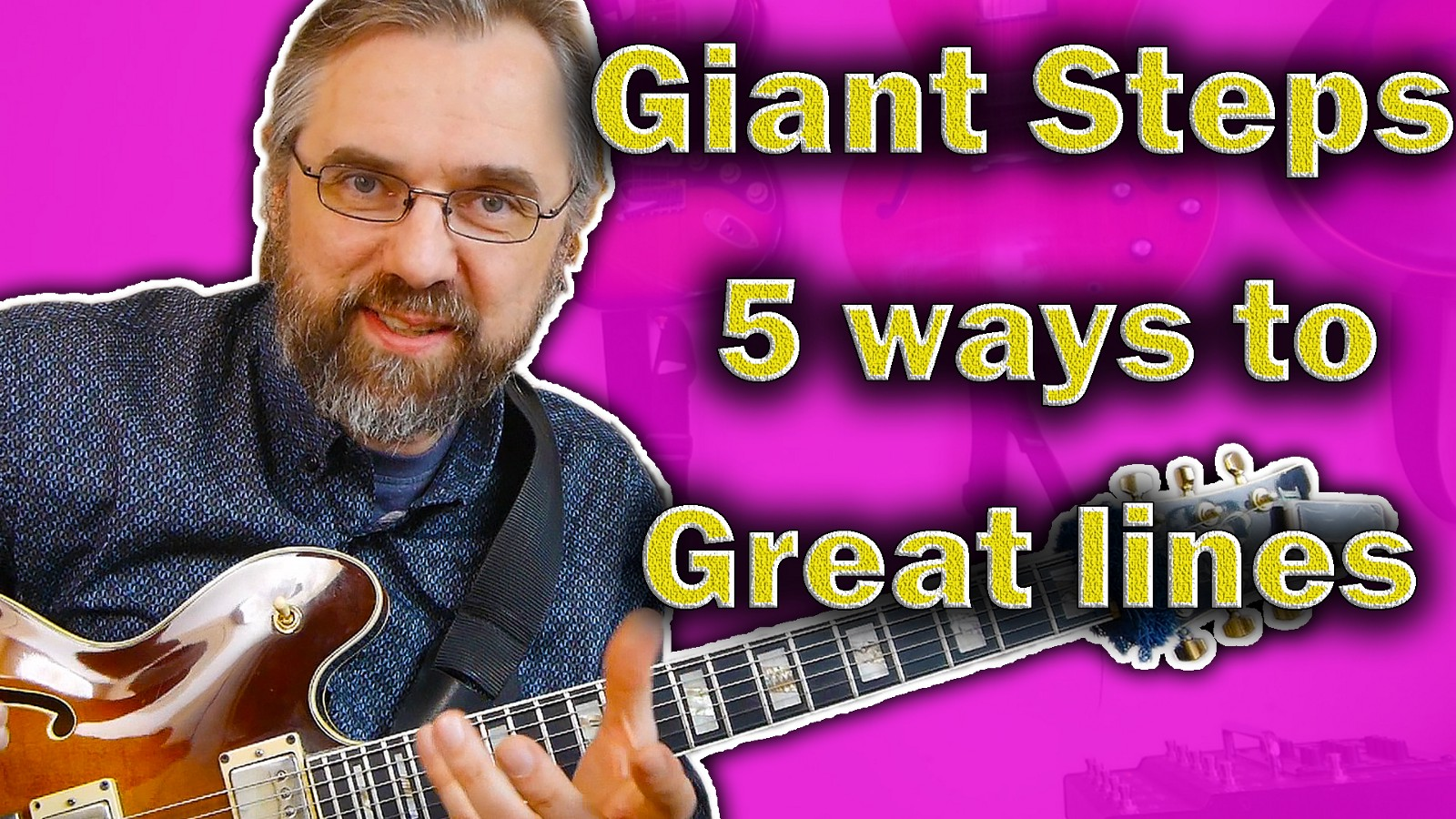 Giant Steps Guitar Lesson — 5 Great Approaches That Make Beautiful Lines