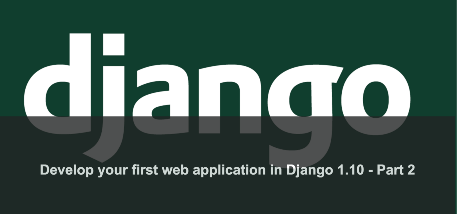 Develop your first web application in Django 1.10 — Part 2