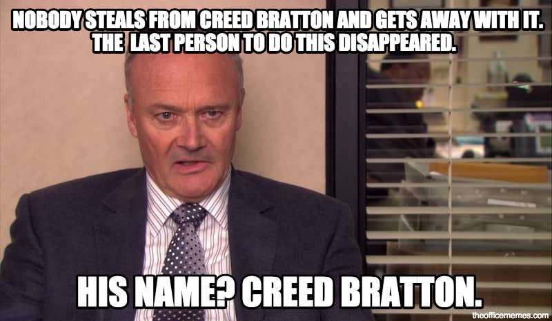 Creed Quotes Beauteous 5 Creed Bratton Quotes That Will Weird You Out But Also Make You