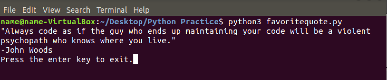 When I Run The Program It Still Outputs To Terminal All In One Line Because Comma Just Combines Both Strings Into Call Of Print Function