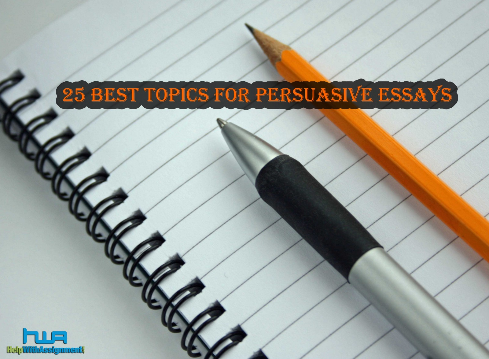 top persuasive essay topics There is a small but important difference between planning a persuasive speech and writing a persuasive essay first, if you are planning a persuasive speech, you should think about a topic that can create mental pictures in the minds of your audience.
