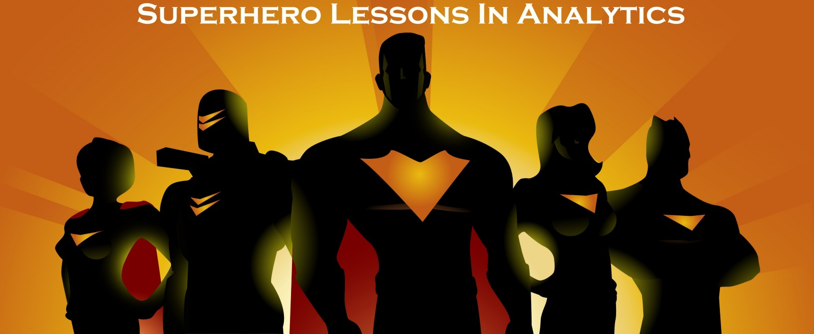 Superhero Lessons in Analytics Ep. XXIII – Creative Analytics