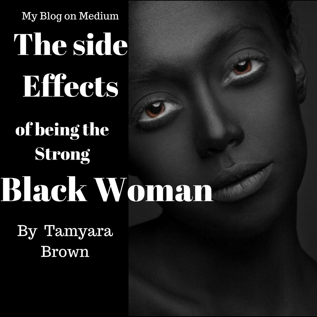 Images Of Strong Black Woman Quotes: The Side Effects Of Being The Strong Black Woman