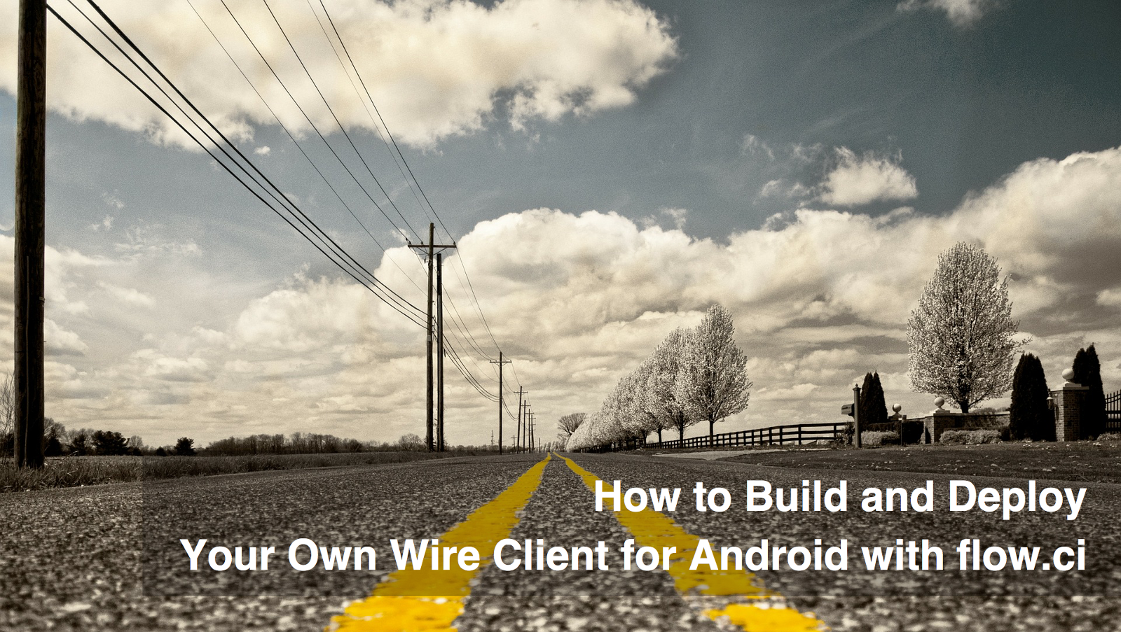 How to Build and Deploy Your Own Wire Client for Android with flow.ci