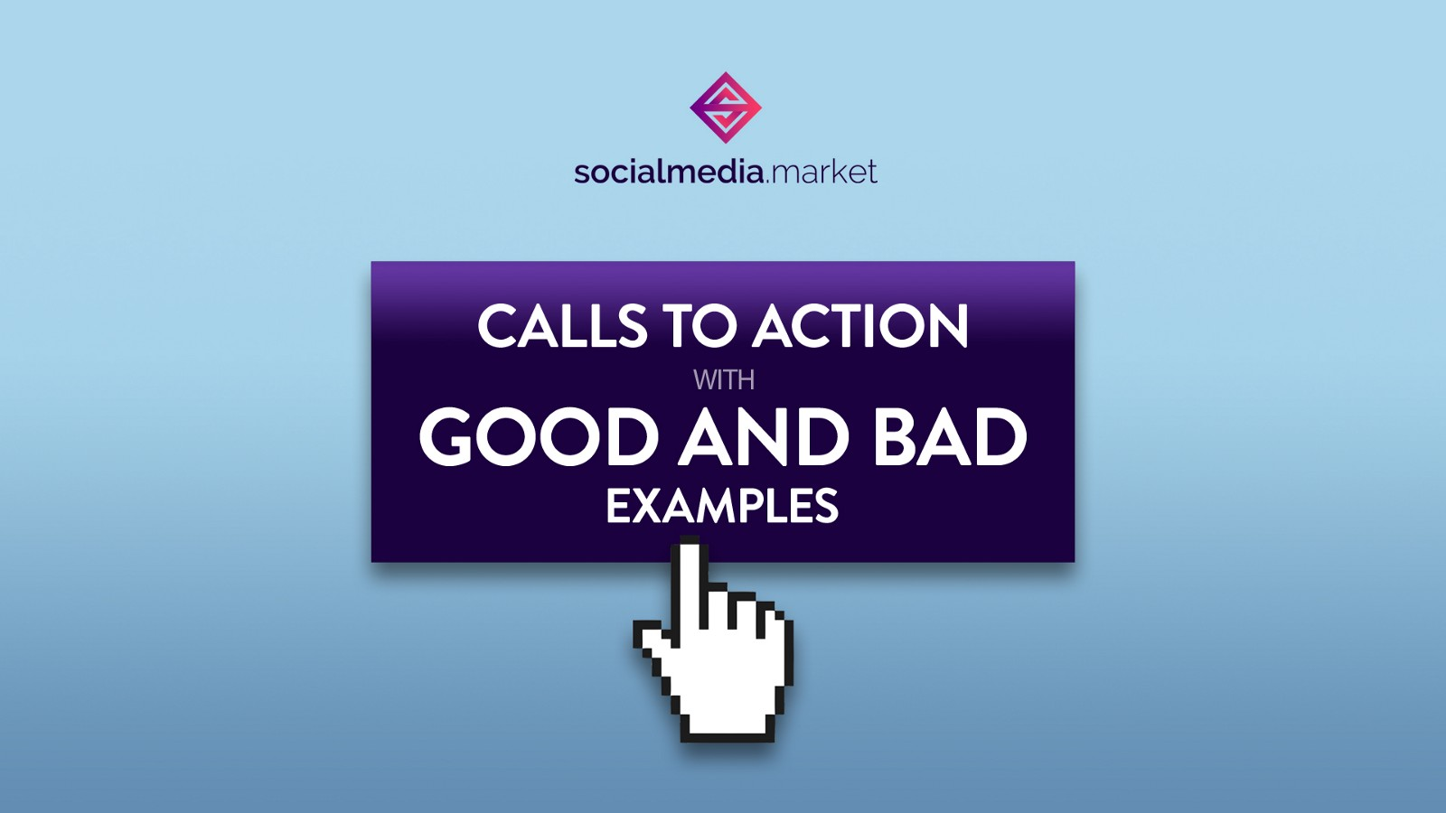 Calls To Action With Good And Bad Examples