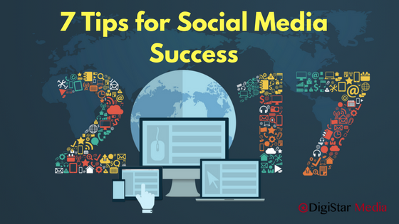 7 Practical Tips for Digital and Social Marketing Success in 2017