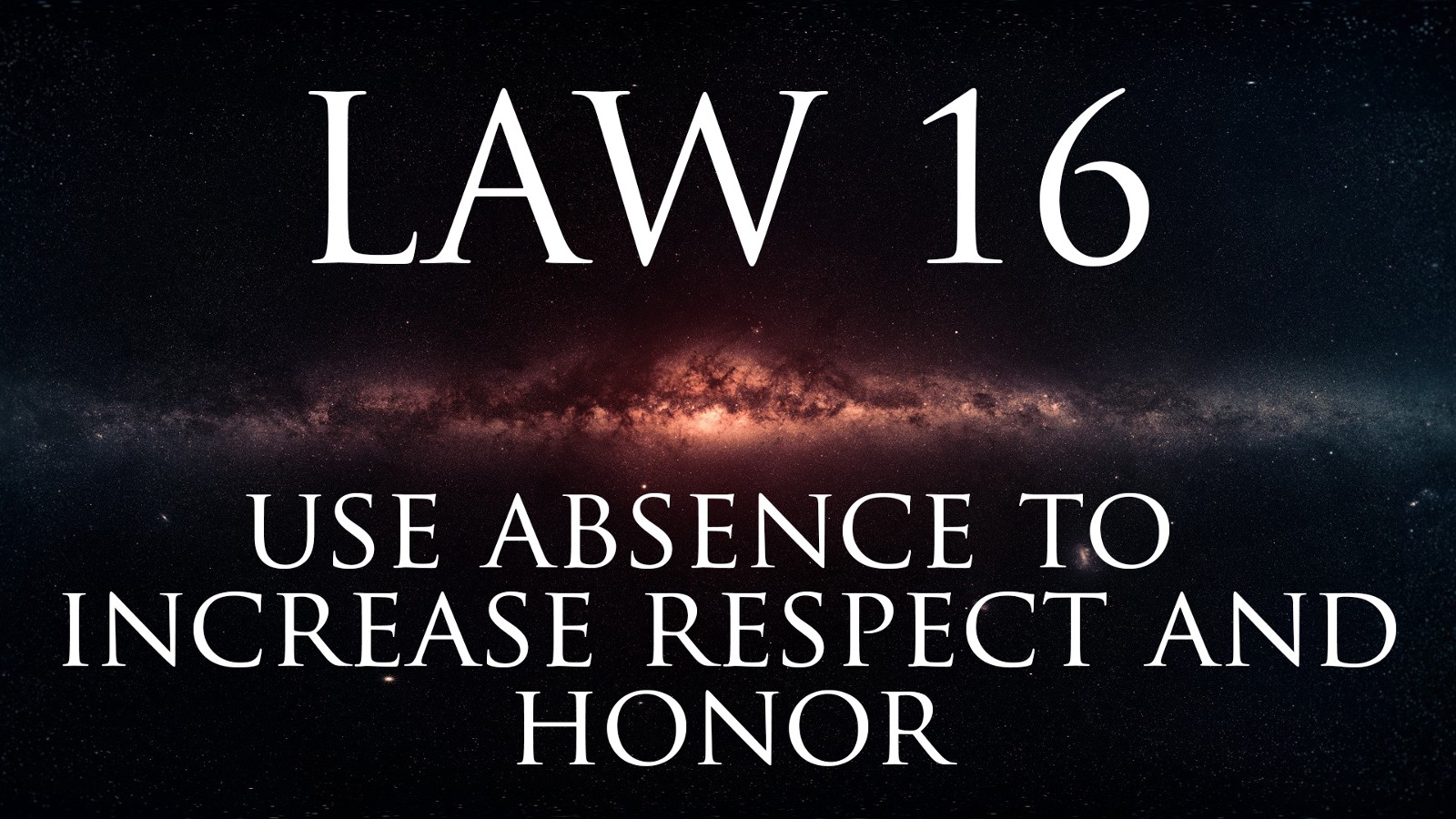 law 16: use absence to increase respect & honor – alexander sandalis