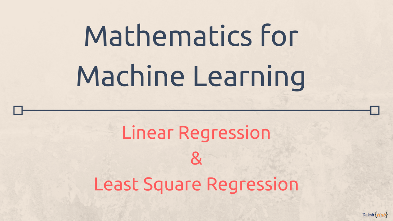 Mathematics For Machine Learning Linear Regression Least Square