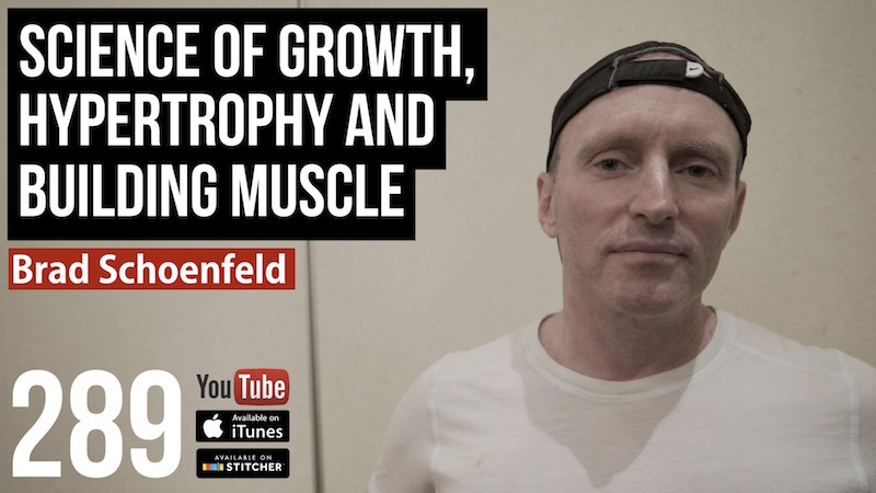 Science of Growth, Hypertrophy and Building Muscle— Brad Schoenfeld — 289