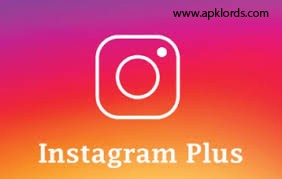 All You Need To Know About Instagram Plus Apk 2018 Ultimate Guide
