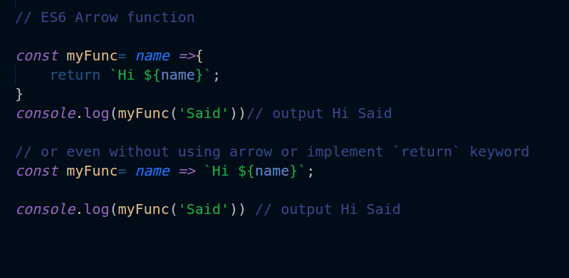 as you see the arrow function seems more readable and clean you wont need to use the old syntax anymore